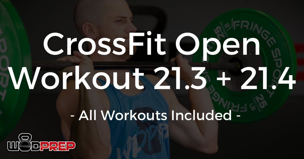 crossfit open workout 21.3 and 21.4