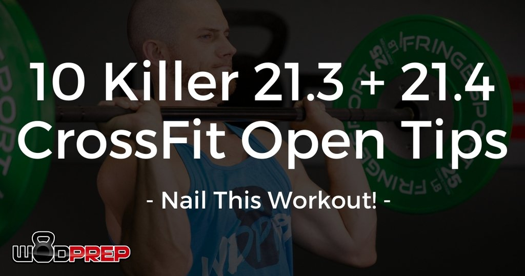 crossfit open workout 21.3 and 21.4 strategy and tips